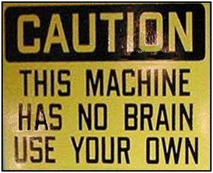 Caution No Brain Sign
