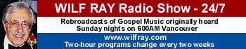 Click here to hear the Wilf Ray Show 24/7